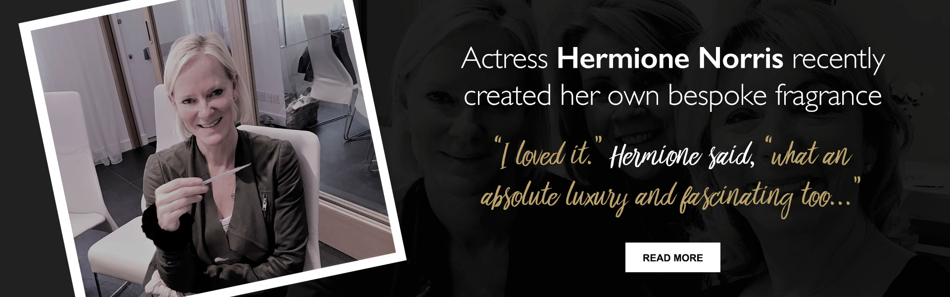 Actress Hermione Norris recently created her own bespoke fragrance