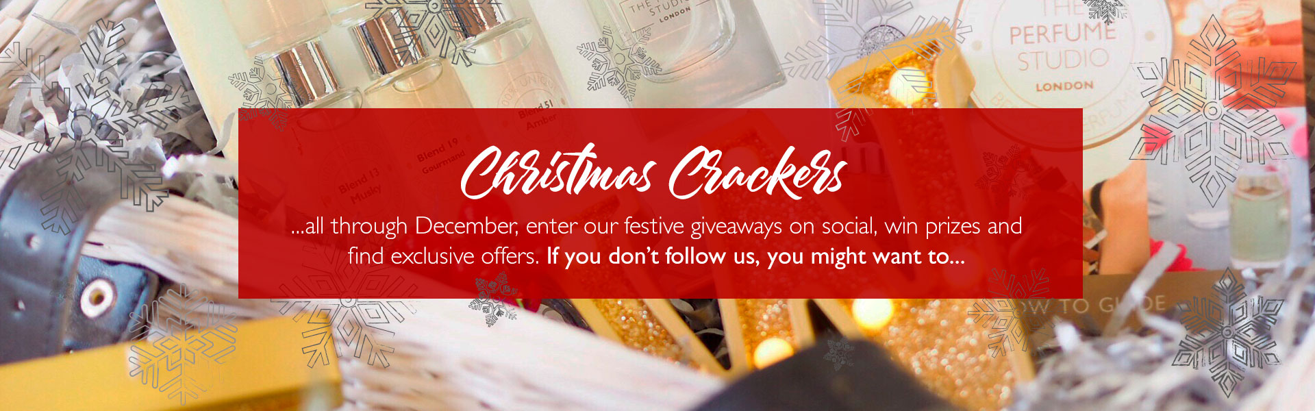 Christmas Crackers...all through December, enter our festive giveaways on social, win prizes and find exclusive offers. If you don't follow us, you might want to...