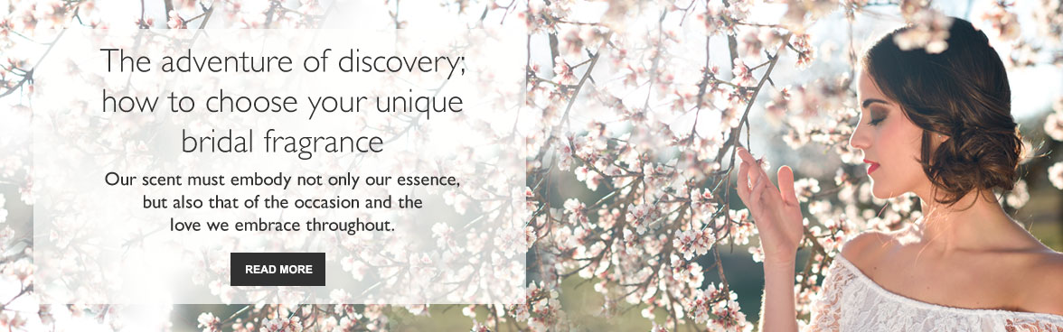 The Adventure of Discovery: How to Choose your Unique Bridal Fragrance.