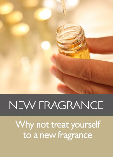 New Fragrance - Why not treat yourself to a new fragrance