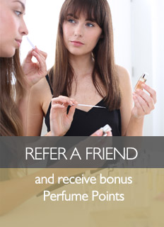 Refer a Friend and receive bonus Perfume Points